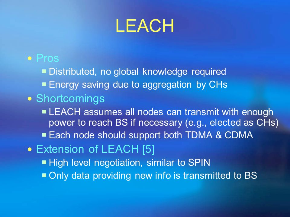 LEACH Pros Shortcomings Extension of LEACH [5]